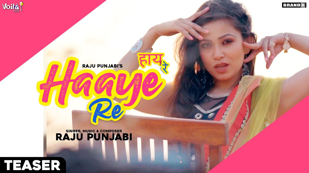 Haaye Re (Teaser) | Raju Punjabi | Latest Haryanvi  Songs 2020 | Brand B Haryanvi