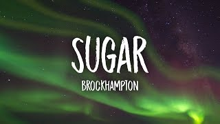 Brockhampton - sugar (lyrics)