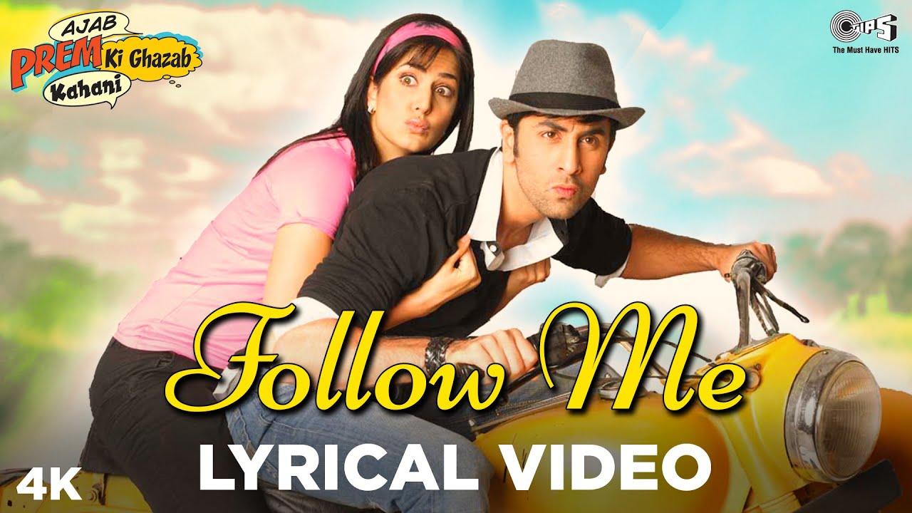 Download Follow Me Lyrical - Ajab Prem Ki Ghazab Kahani| Ranbir Kapoor, Katrina Kaif | Hard Kaur | Pritam
