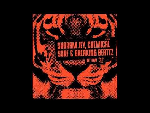 Sharam Jey, Chemical Surf & Breaking Beattz -  Get Low (Original Mix)