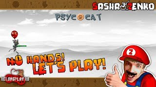 PsycoCat Gameplay (Chin & Mouse Only)
