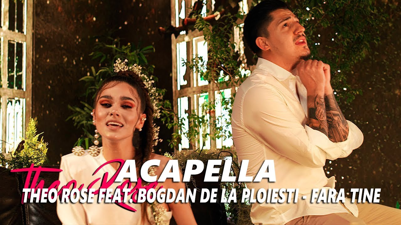 Theo Rose feat. Bogdan de la Ploiesti - Fara Tine (Acapella)
