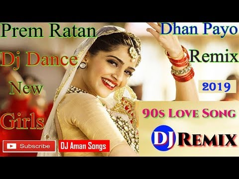 DJ Dance Song | Prem Ratan Dhan Payo DJ Remix Song | DJ Girls Special Song 2019 | Old Is Gold
