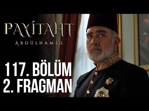 مسلسل السلطان عبد الحميد الثاني الحلقة 117