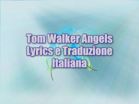 Tom Walker Angels Lyrics E Traduzione Italiana