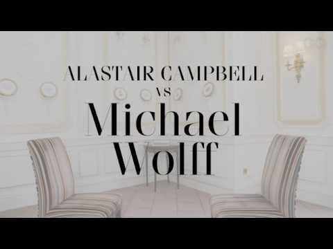 Alastair Campbell interviews Michael Wolff | British GQ