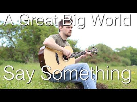 Say Something - A Great Big World | Fingerstyle Guitar Interpretation