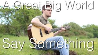 Say Something - A Great Big World | Fingerstyle Guitar Interpretation