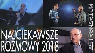 Najciekawsze rozmowy 2018 - Astronarium odc. 76