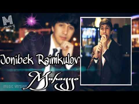 Jonibek Raimkulov - Muhayyo (bu Tolib)   Жонибек Раимкулов - Мухайё(music version)
