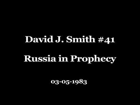 David J. Smith #41 Russia in Prophecy
