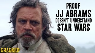 Proof JJ Abrams Doesn't Understand Star Wars