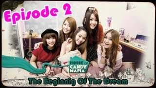 [Episode 2 The Beginnig Of The Dream] House of Candy Mafia ตอน Asia Song Festival 2012