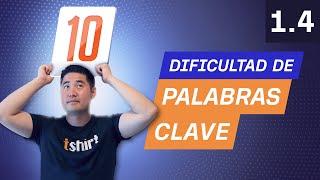 Análisis de Palabras Clave Pt 3: La Dificultad de Posicionamiento