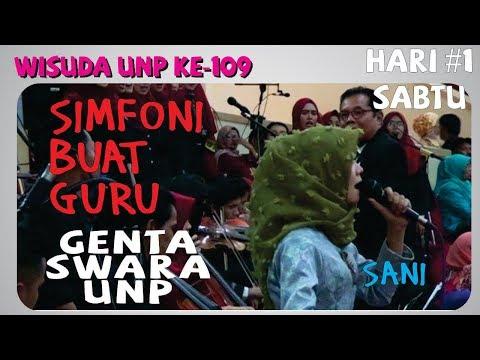 GENTA SWARA UNP | AHSANI ARASI | WISUDA KE 109 #1  SIMFONI BUAT GURU