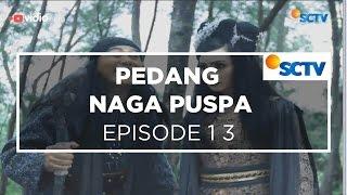 Video Pedang Naga Puspa - Episode 13 download MP3, 3GP, MP4, WEBM, AVI, FLV Agustus 2018