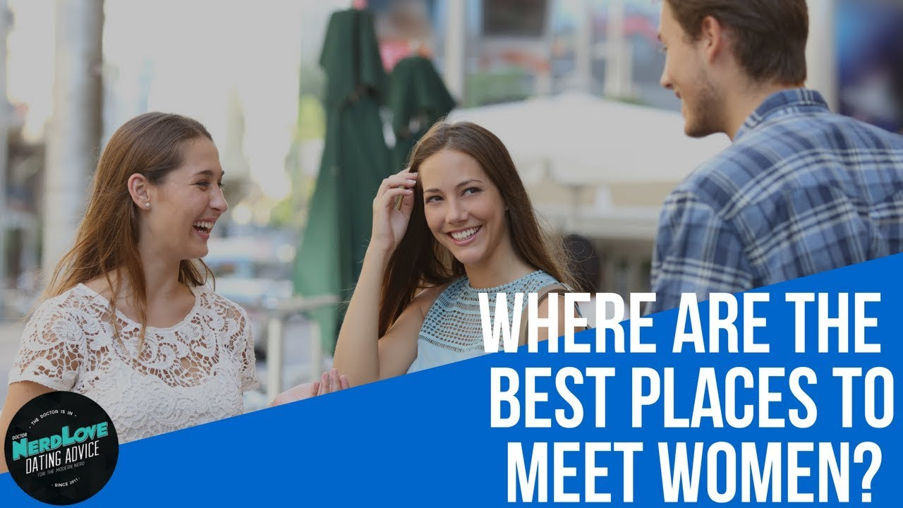 Where is the best place to meet a girl