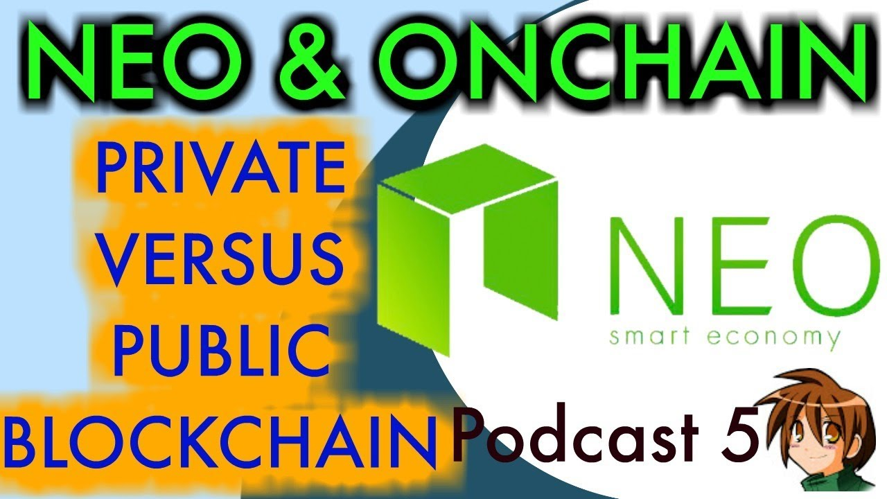 Neo News Private Vs Public Blockchains Centralised Blockchain Debate Is A Leader