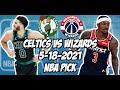 Boston Celtics vs Washington Wizards 5/18/21 NBA Play In Free NBA Pick and Prediction NBA Betting
