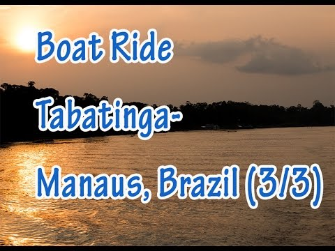 Brazil - public boat Rio Solimoes Tabatinga--Manaus: Complete video guide pt3