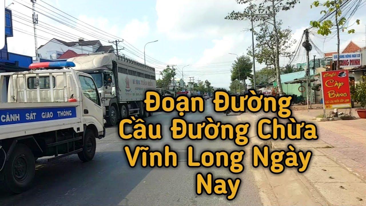 Xem lại đoạn đường cầu đường chừa vĩnh long ngày nay | kpvl