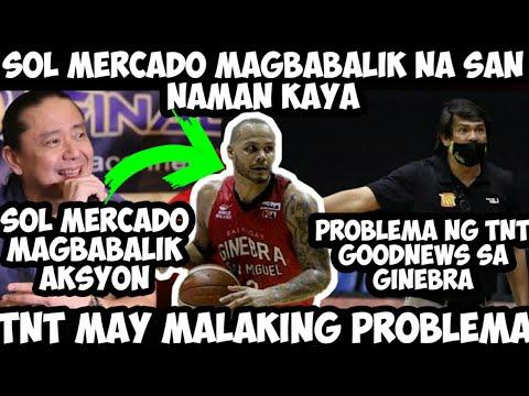 Download PBA UPDATES: SOL MERCADO MAGBABALIK AKSYON NA   TNT KATROPA MAY MATINDING PROBLEMA GINEBRA LAMANG NA