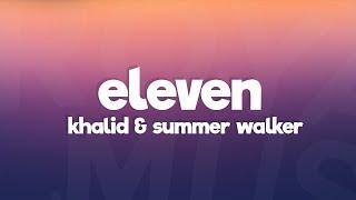 Khalid - Eleven (Lyrics) ft. Summer Walker