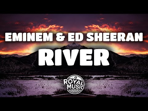 Eminem, Ed Sheeran - River (Lyrics)