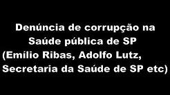 Corrupção no Emílio Ribas, Adolfo Lutz e Sec. Saúde de SP