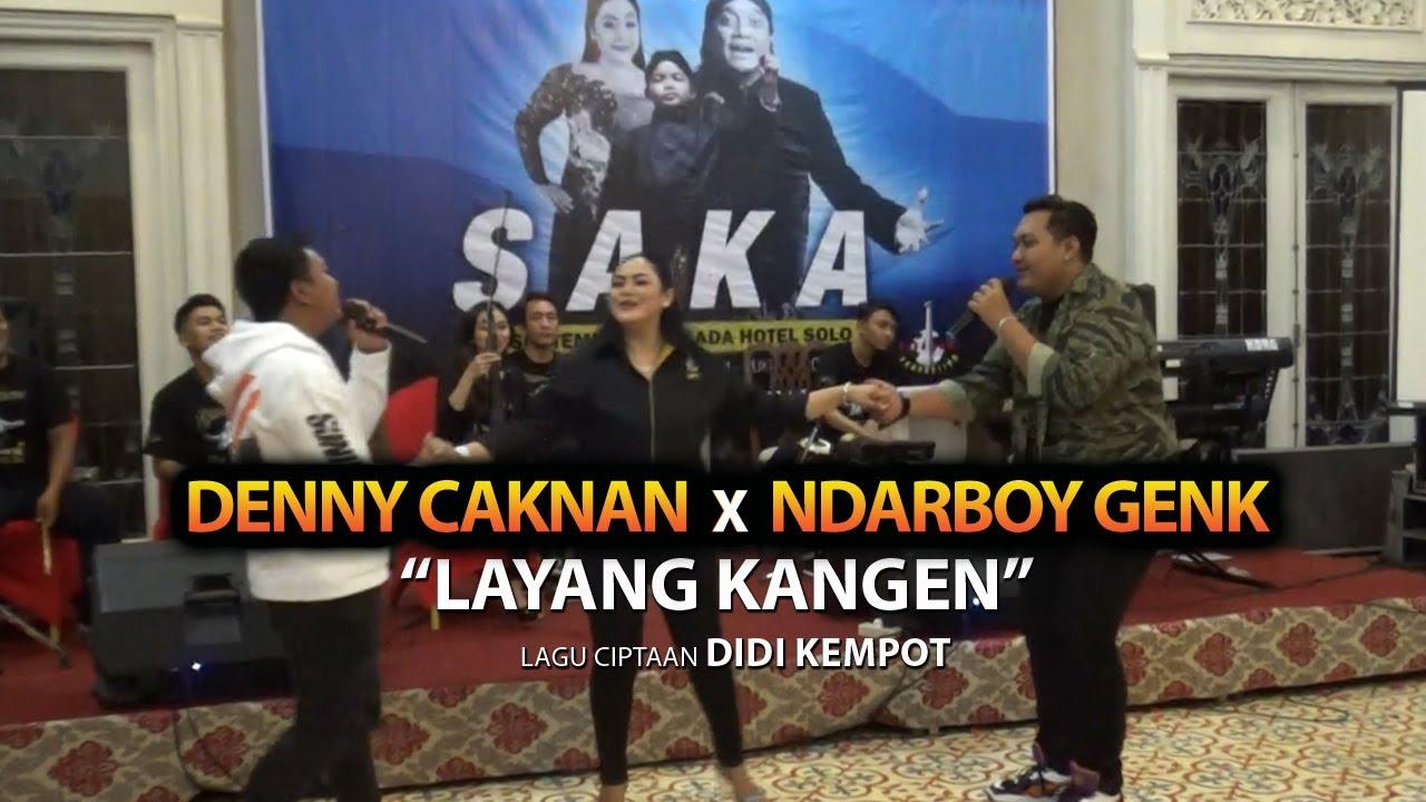 DENNY CAKNAN X NDARBOY GENK LIVE NYANYI LAGU DIDI KEMPOT LAYANG KANGEN