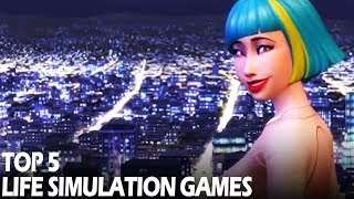 TOP 5 Life Simulation Games to play in 2019