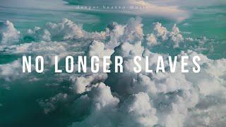 No Longer Slaves (Não Mais Escravos) - Bethel Music   Instrumental Worship   Piano + Guitar