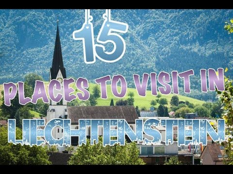 Top 15 Places To Visit In Liechtenstein