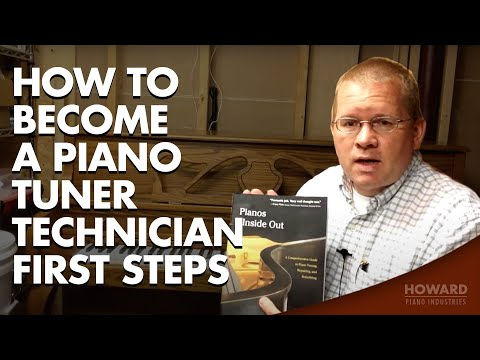 How To Become A Piano Tuner/Technician - First Steps