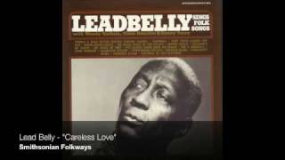 """Lead Belly - """"Careless Love"""""""