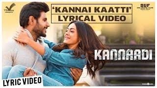 Kannaadi | Kannai Kaatti Song Lyric Video | Sundeep Kishan, Anya Singh | SS Thaman | Caarthick Raju