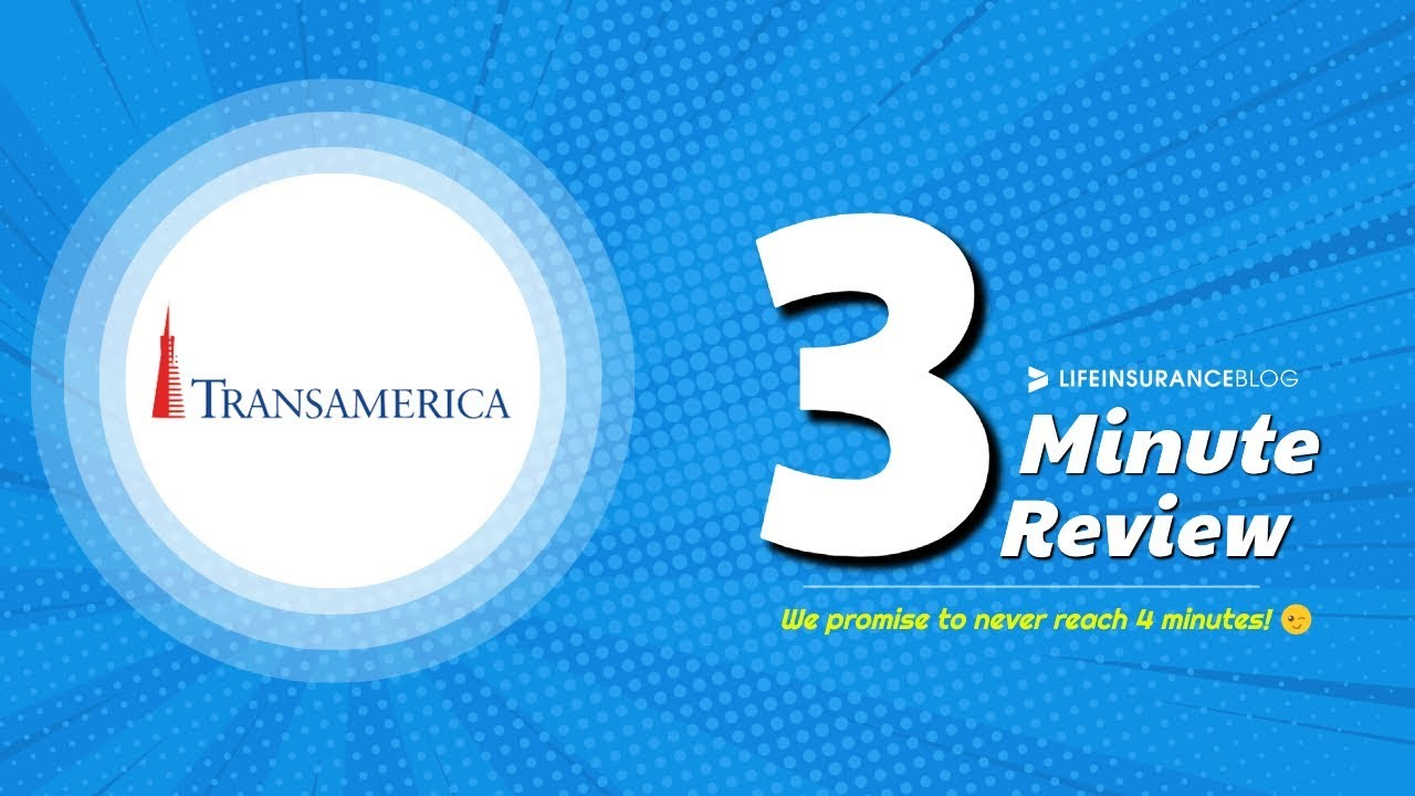 Transamerica Life Insurance Reviews >> Transamerica Life Insurance Review 3 Minute Breakdown