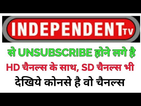 Independent Tv Unsubscribe Some SD Channels Without Any Information