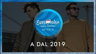 A Dal 2019 - My Top 10 (Hungary in the Eurovision Song Contest 2019)