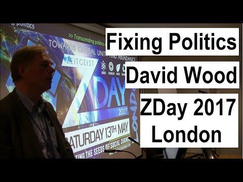 Fixing Politics | David Wood | ZDay 2017 London