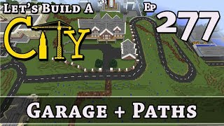 How To Build A City :: Minecraft :: Garage + Paths :: E277
