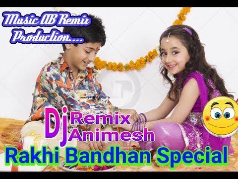 Rakhi Bandhan Special Dj Remix Dholki Mix Song Hindi Music Ab Remix Production Its Djanimesh Youtube