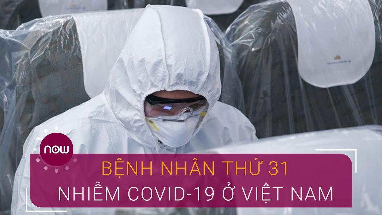Bệnh nhân thứ 31 nhiễm Covid-19 ở Việt Nam là người Anh | VTC Now