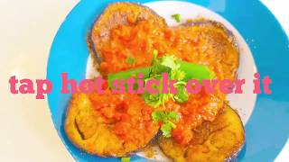 Fried Eggplant/ brinjal/ baingan with tomato chutney