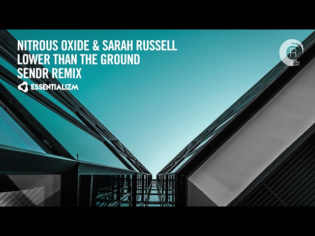VOCAL TRANCE: Nitrous Oxide & Sarah Russell - Lower Than The Ground (Sendr Remix) [Essentializm]