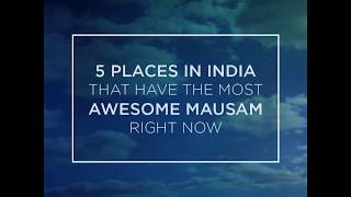 5 Places in India with Awesome Mausam   RailYatri