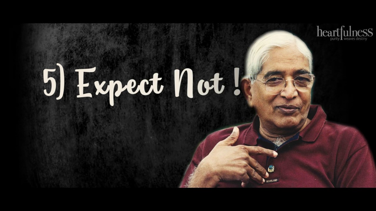Expect Not | The 11th Maxim | Explains Chariji | @Heartfulness Meditation | Pearls of Wisdom|