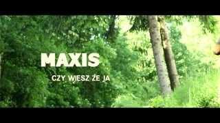 Maxis - Czy wiesz że ja - Official Video Clip