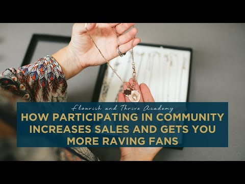 How Participating in Community Increases Sales and Gets You More Raving Fans