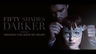 Rihanna - You Have My Heart (From Fifty Shades Darker Soundtrack)_low.mp4